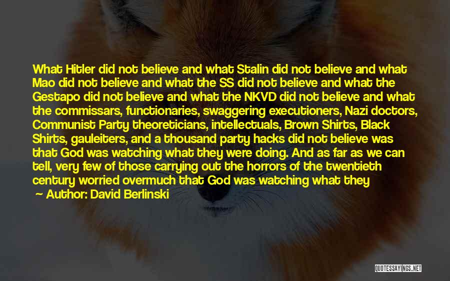 Secular Society Quotes By David Berlinski