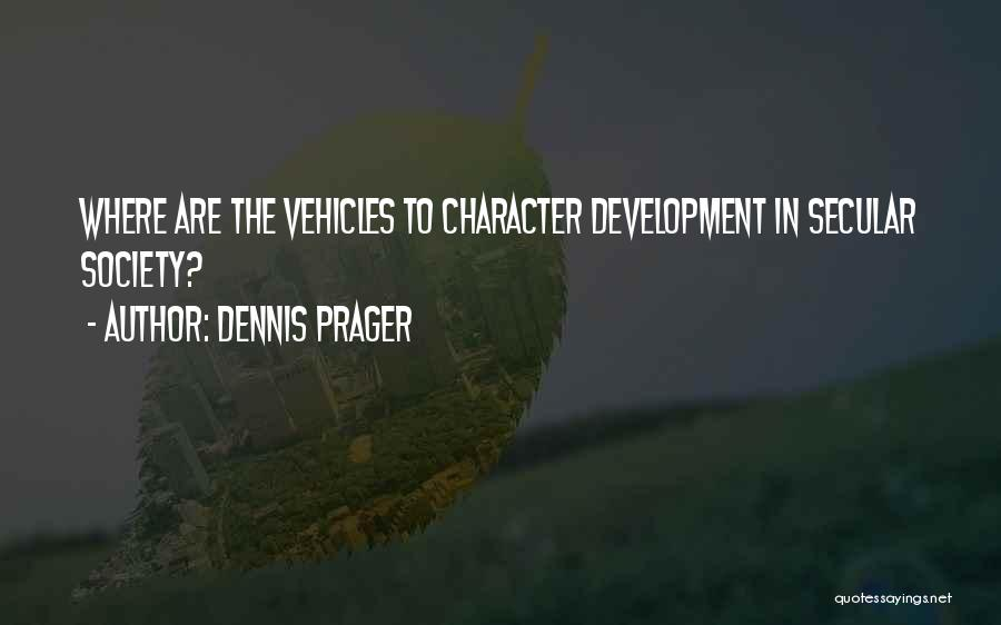 Secular Society Quotes By Dennis Prager