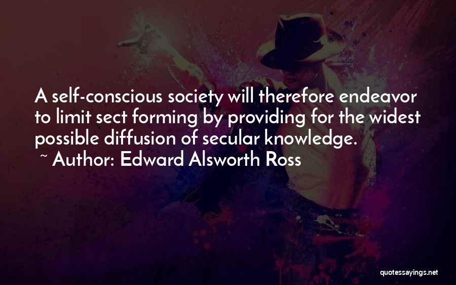 Secular Society Quotes By Edward Alsworth Ross