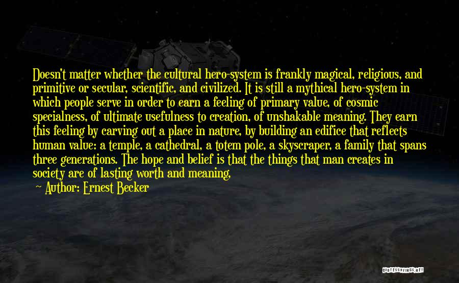 Secular Society Quotes By Ernest Becker