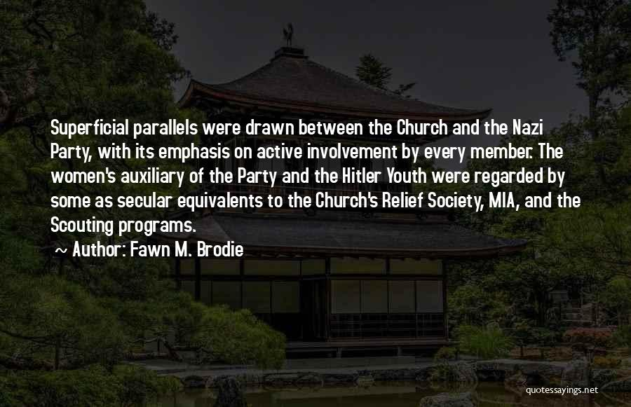 Secular Society Quotes By Fawn M. Brodie