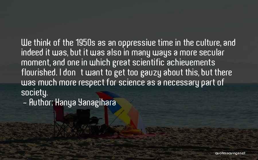 Secular Society Quotes By Hanya Yanagihara