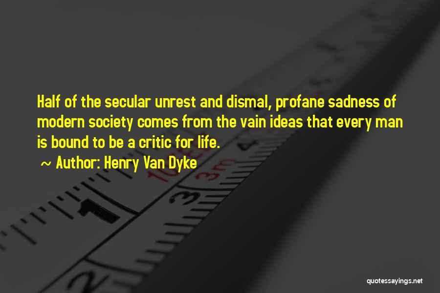 Secular Society Quotes By Henry Van Dyke