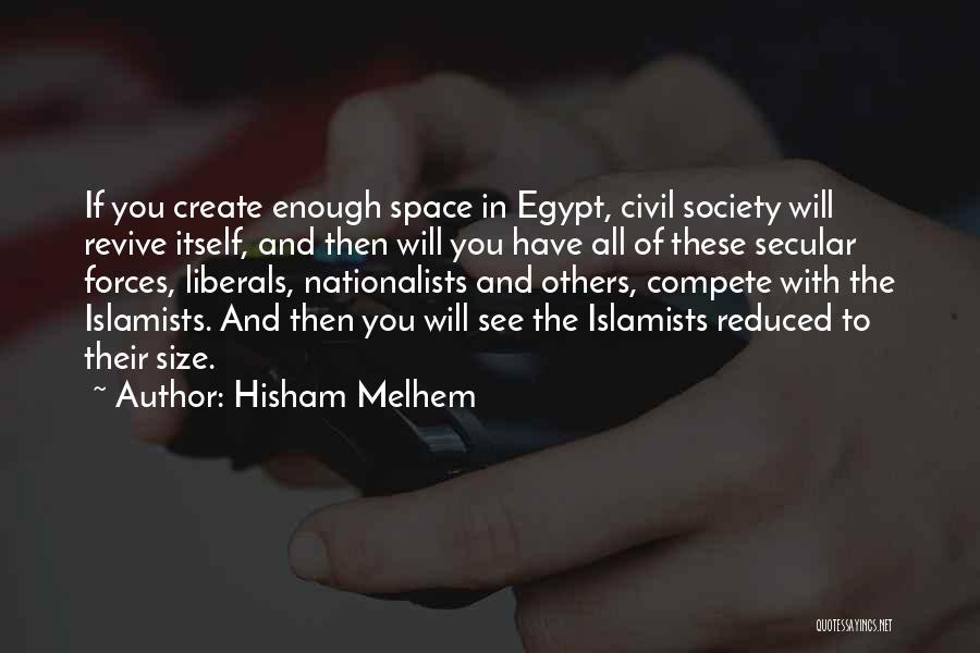 Secular Society Quotes By Hisham Melhem
