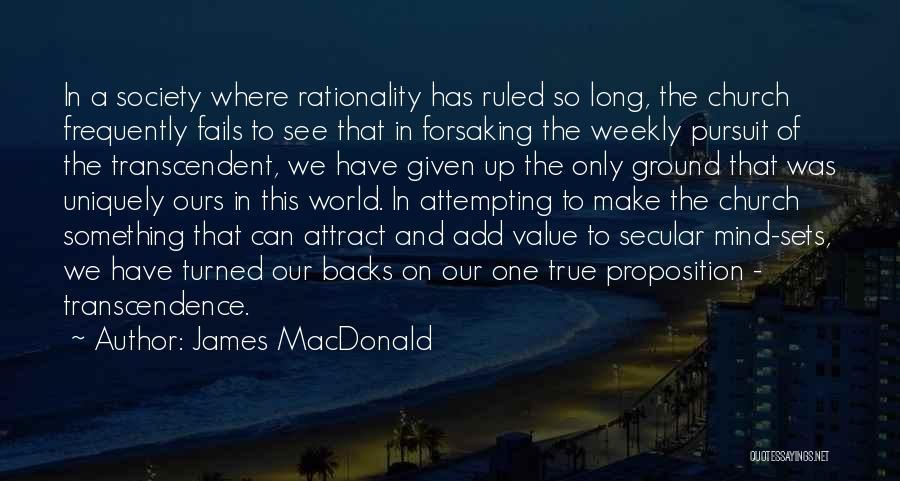 Secular Society Quotes By James MacDonald