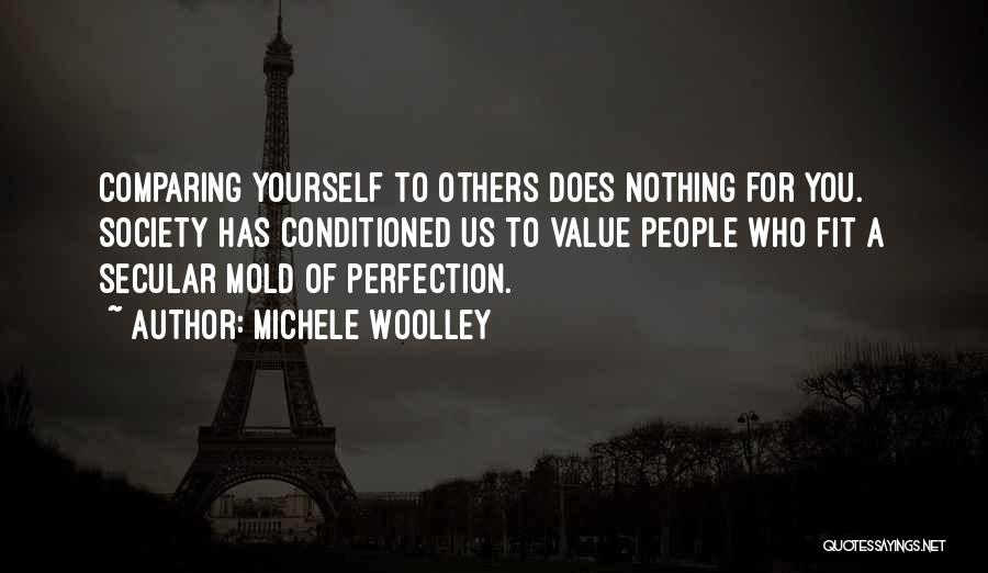 Secular Society Quotes By Michele Woolley