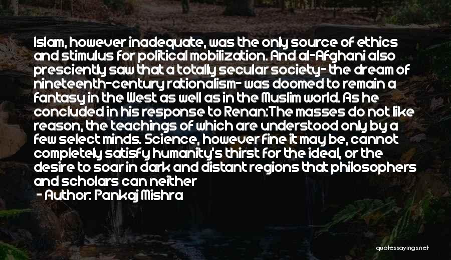 Secular Society Quotes By Pankaj Mishra