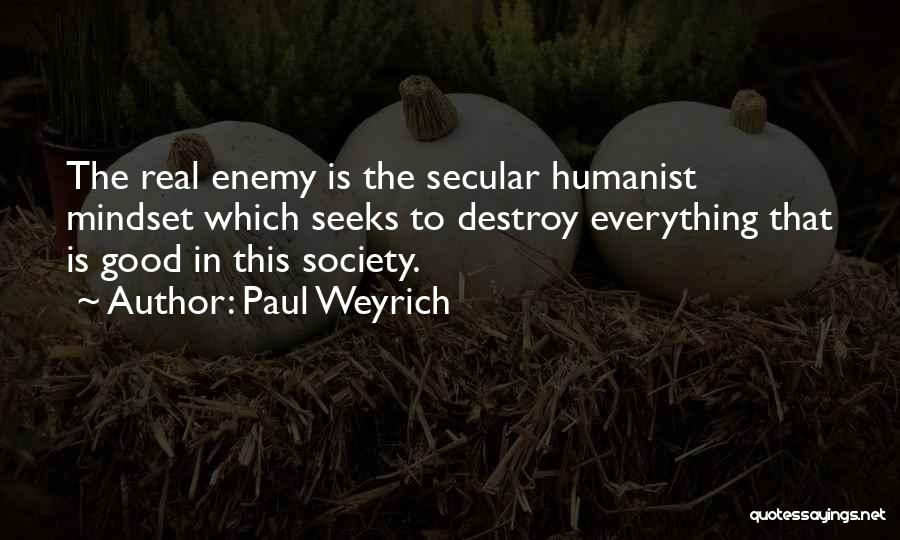 Secular Society Quotes By Paul Weyrich
