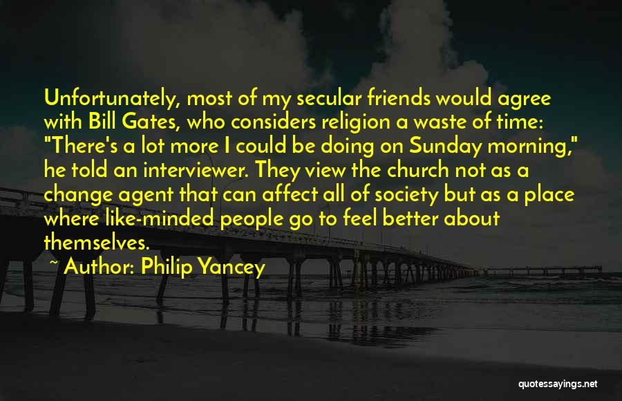 Secular Society Quotes By Philip Yancey
