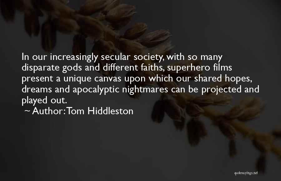 Secular Society Quotes By Tom Hiddleston