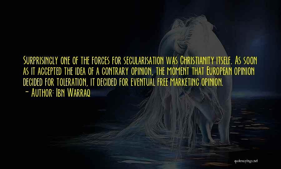 Secularisation Quotes By Ibn Warraq