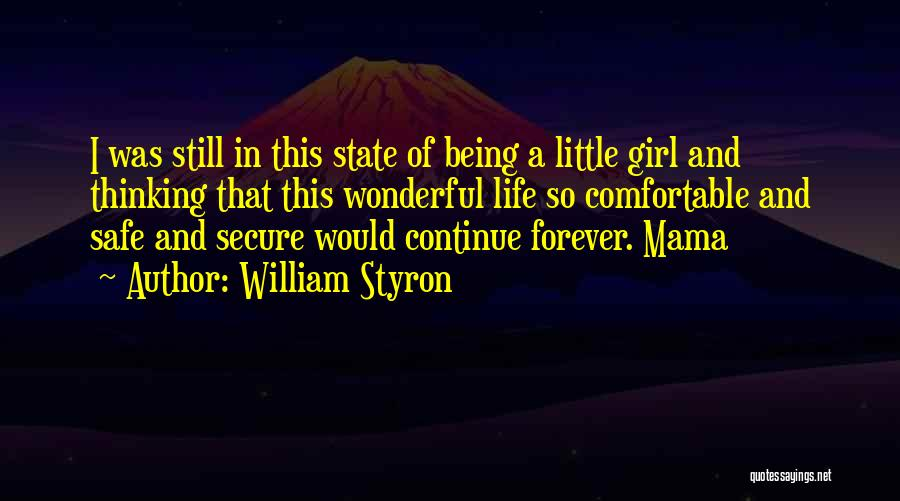 Secure Girl Quotes By William Styron