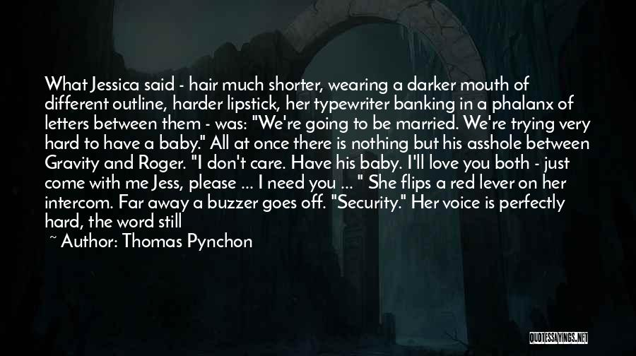 Security Screen Quotes By Thomas Pynchon