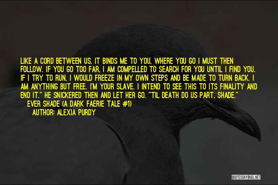 See Ya Quotes By Alexia Purdy