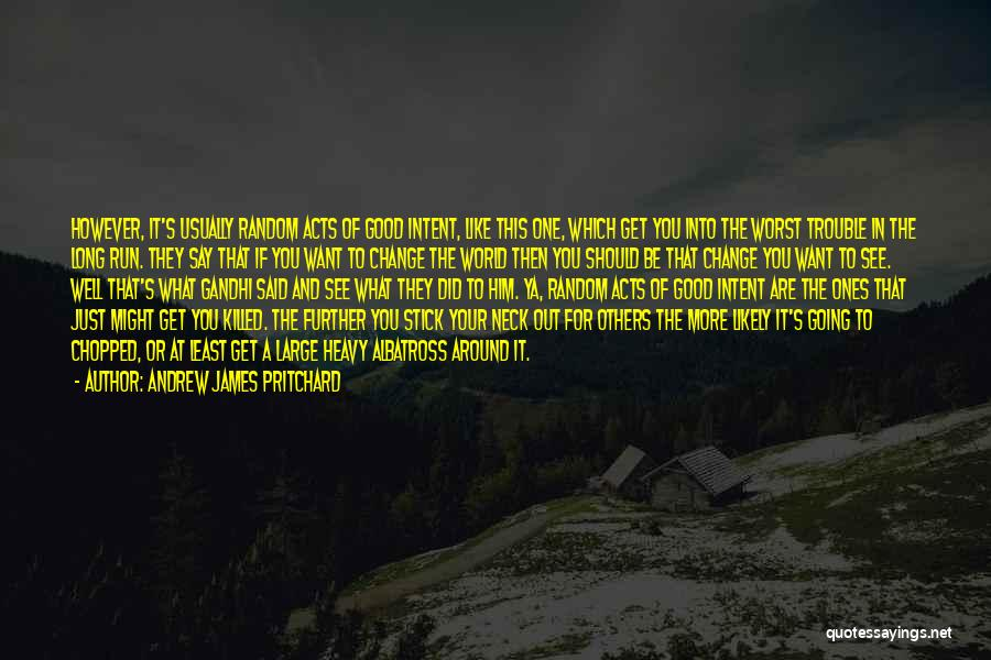 See Ya Quotes By Andrew James Pritchard