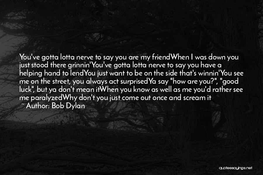 See Ya Quotes By Bob Dylan