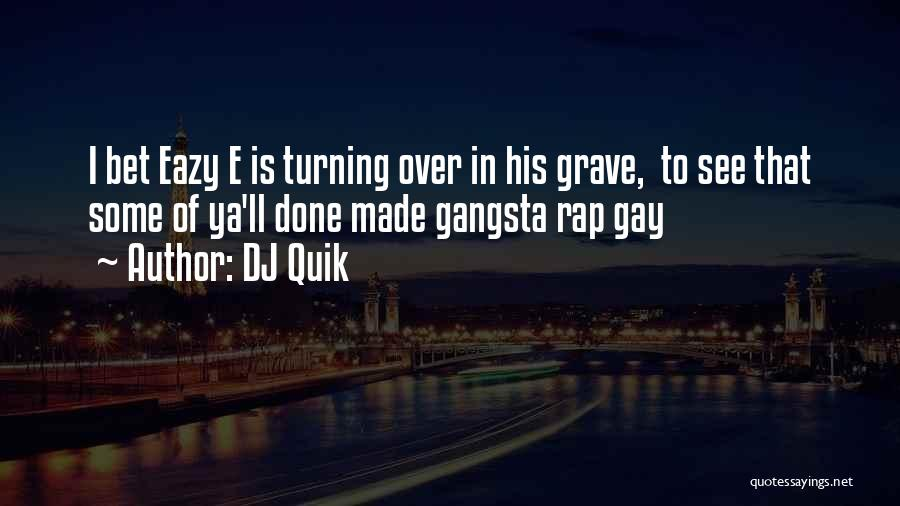 See Ya Quotes By DJ Quik