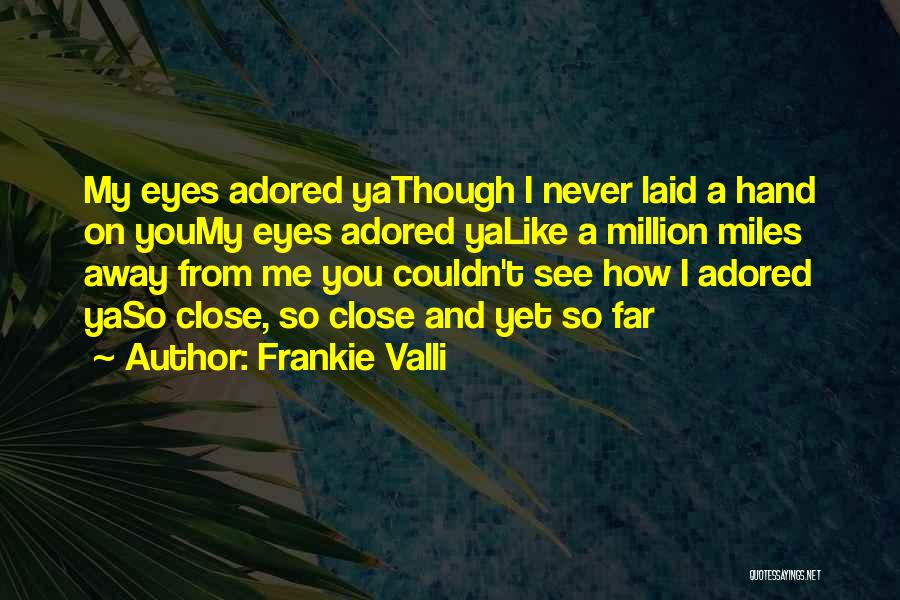 See Ya Quotes By Frankie Valli