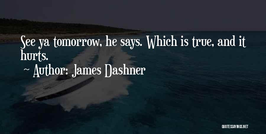 See Ya Quotes By James Dashner