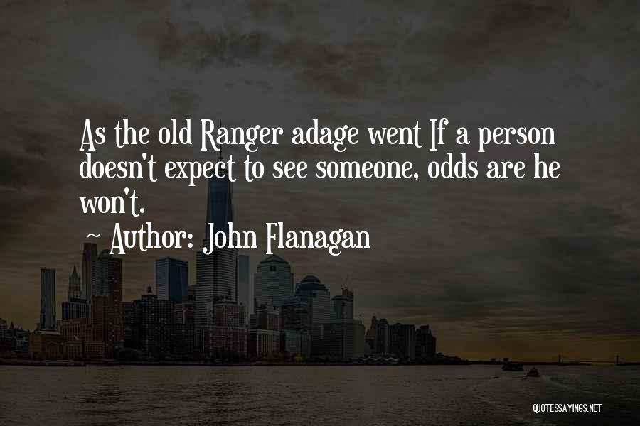 See Ya Quotes By John Flanagan