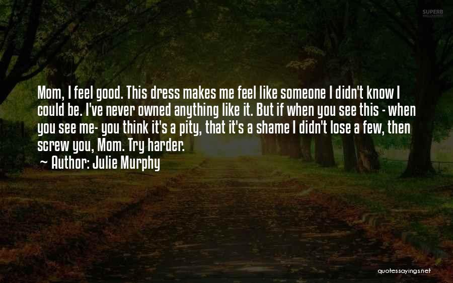 See Ya Quotes By Julie Murphy