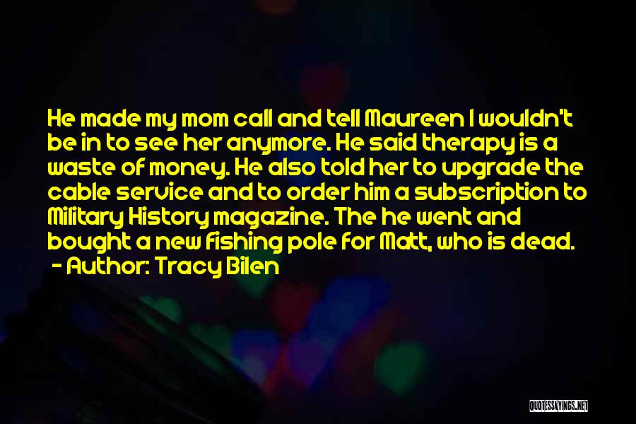 See Ya Quotes By Tracy Bilen