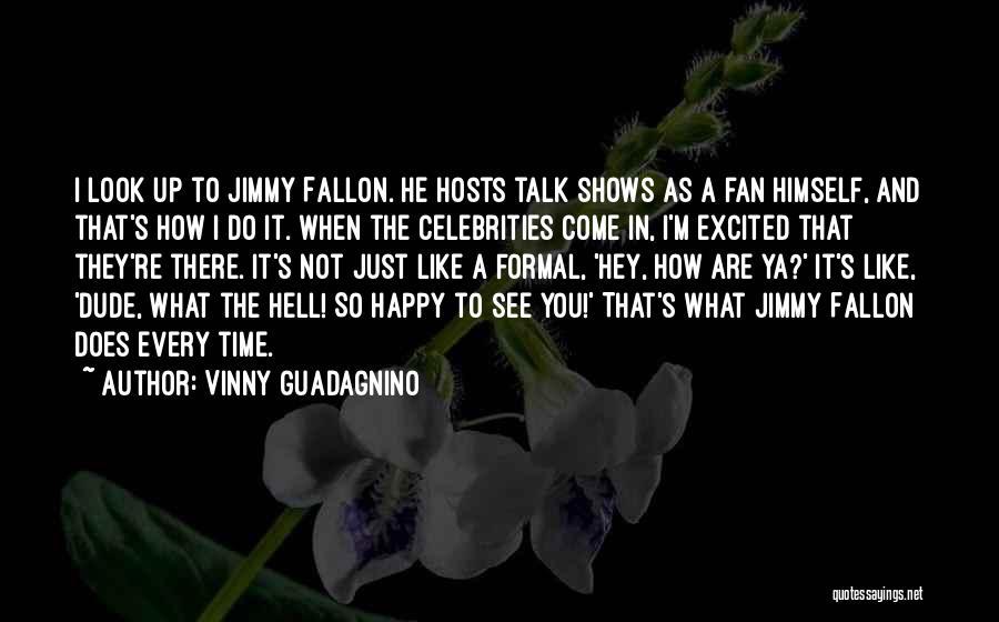 See Ya Quotes By Vinny Guadagnino