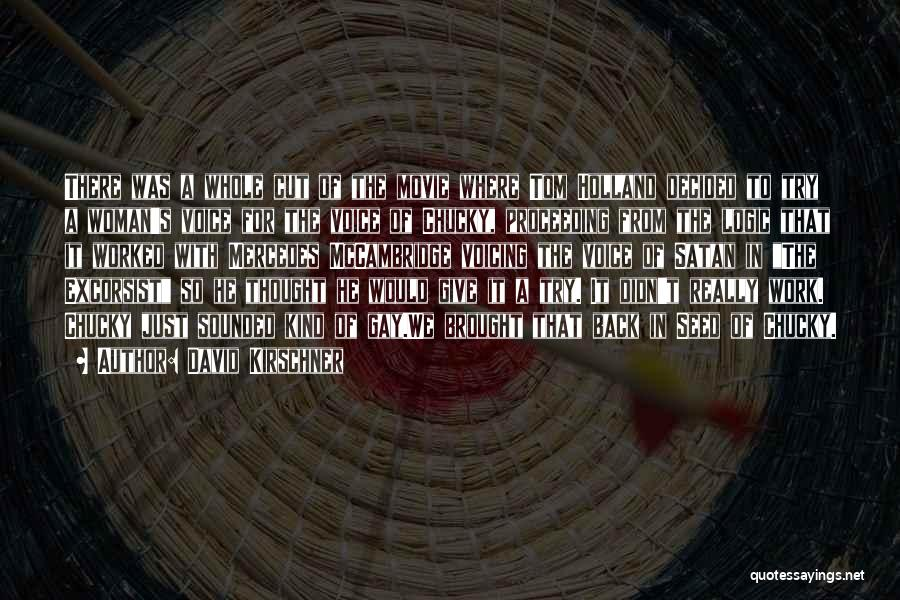 Seed Of Chucky Movie Quotes By David Kirschner