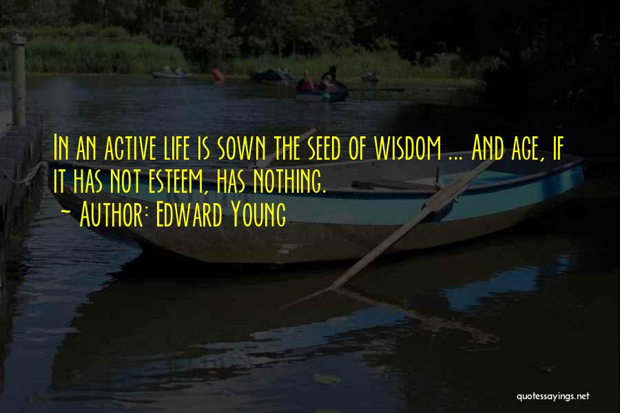 Seed Sown Quotes By Edward Young