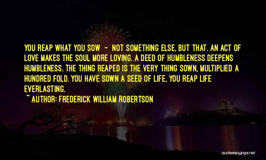 Seed Sown Quotes By Frederick William Robertson