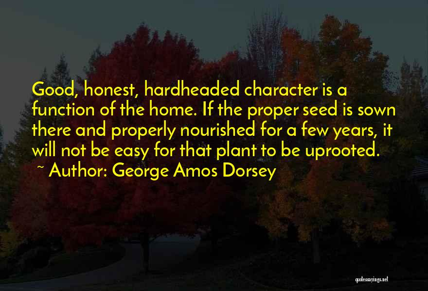 Seed Sown Quotes By George Amos Dorsey