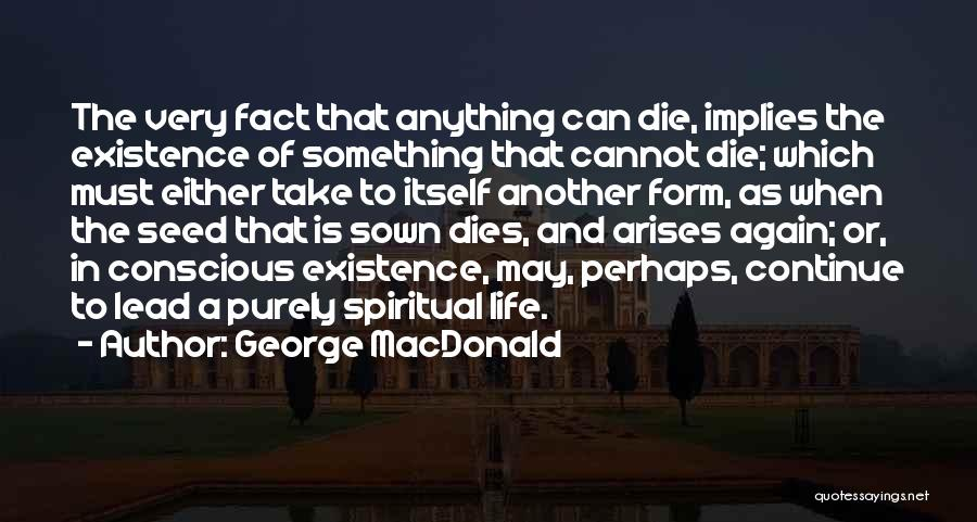 Seed Sown Quotes By George MacDonald
