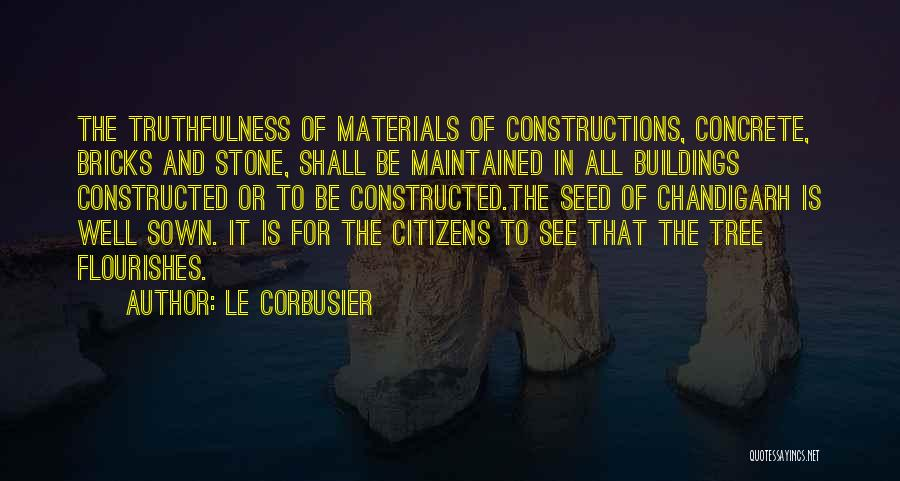 Seed Sown Quotes By Le Corbusier