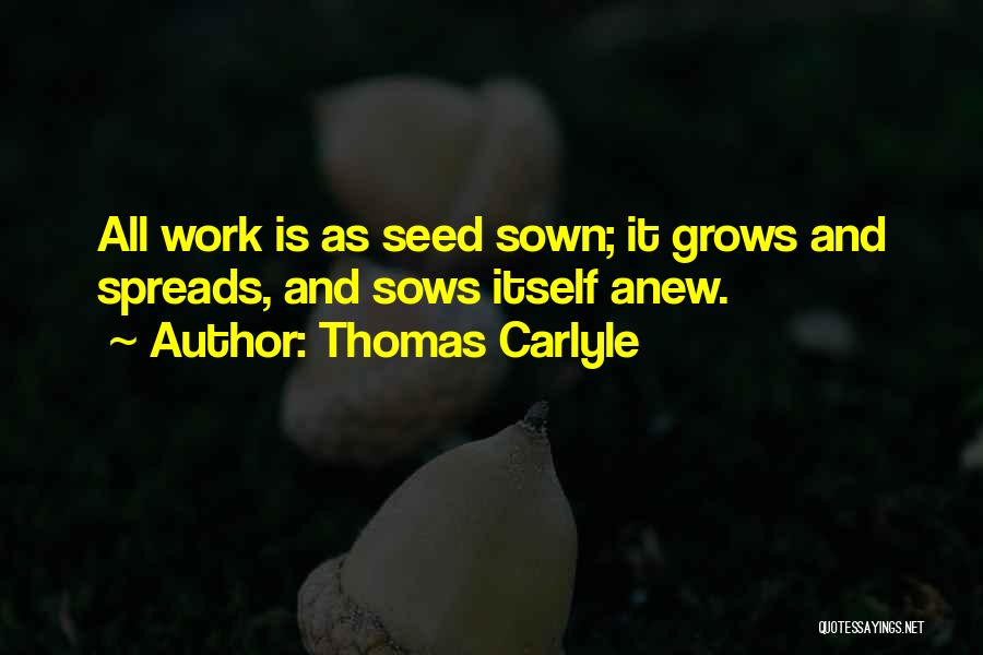 Seed Sown Quotes By Thomas Carlyle