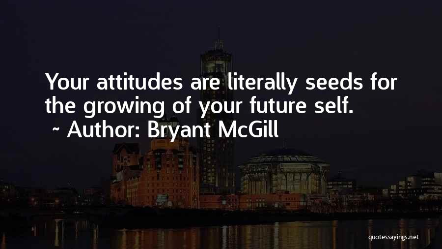 Seedlings Quotes By Bryant McGill