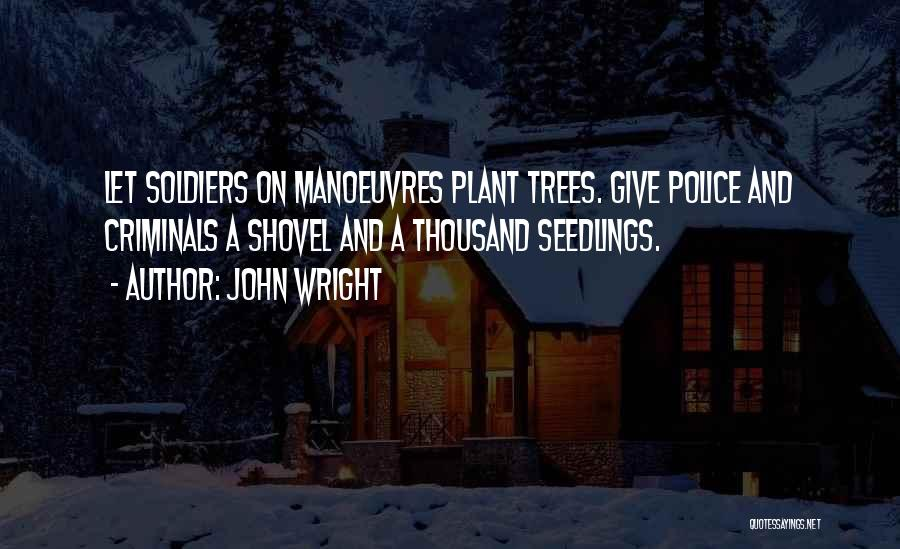 Seedlings Quotes By John Wright