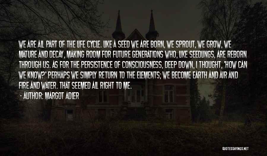 Seedlings Quotes By Margot Adler