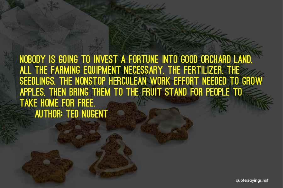 Seedlings Quotes By Ted Nugent