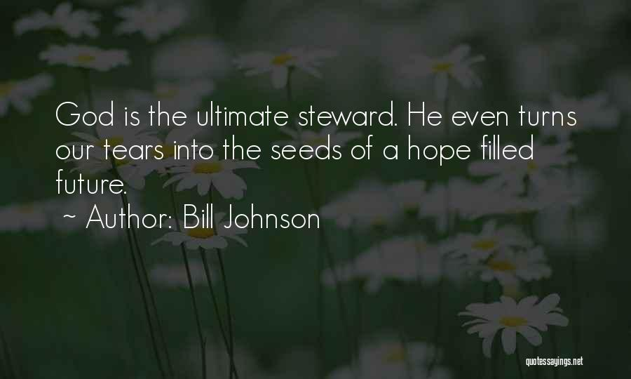 Seeds Of Hope Quotes By Bill Johnson
