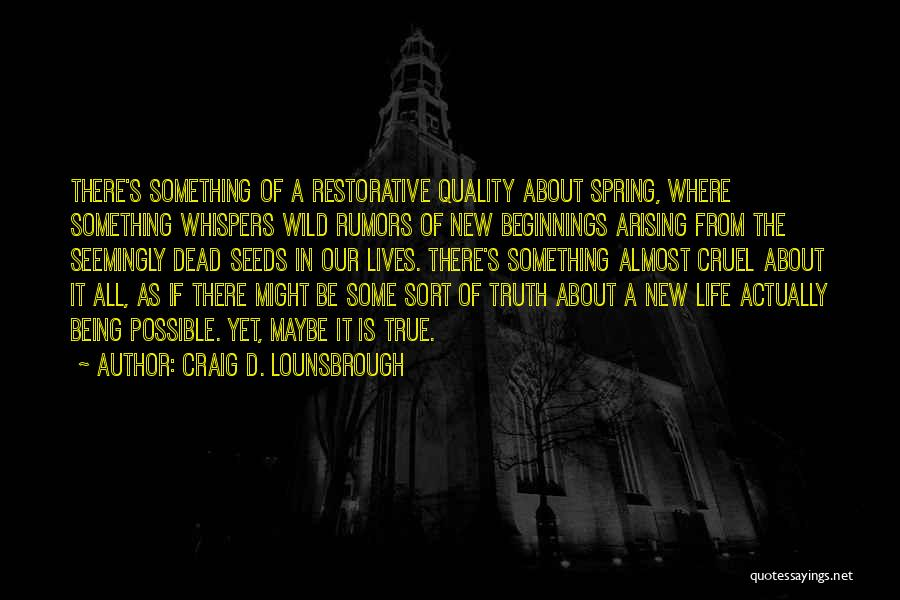 Seeds Of Hope Quotes By Craig D. Lounsbrough