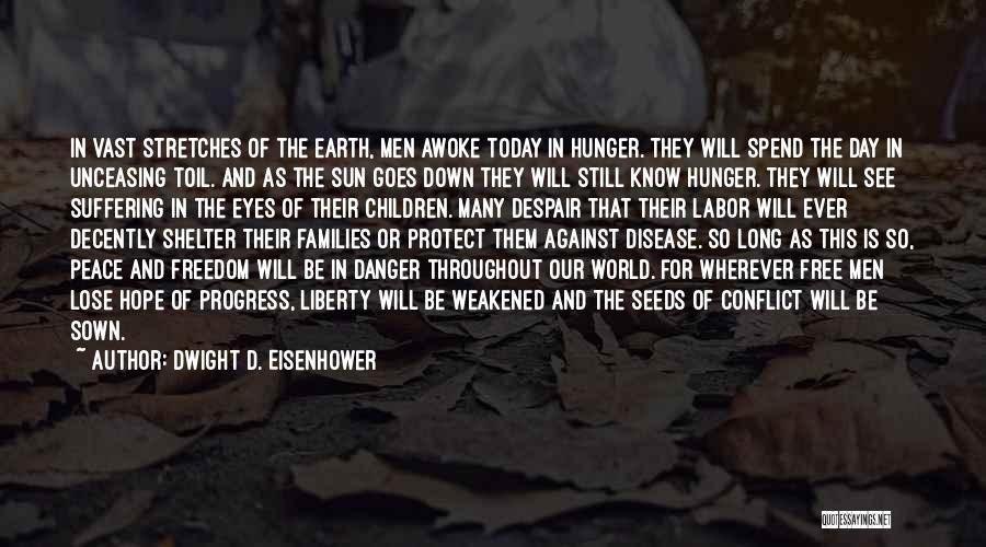 Seeds Of Hope Quotes By Dwight D. Eisenhower