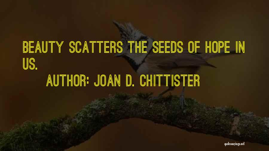 Seeds Of Hope Quotes By Joan D. Chittister