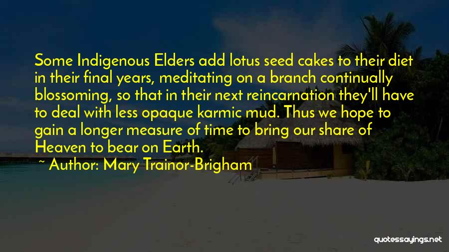 Seeds Of Hope Quotes By Mary Trainor-Brigham