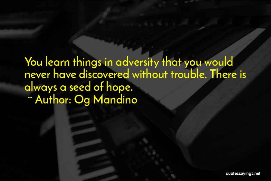 Seeds Of Hope Quotes By Og Mandino