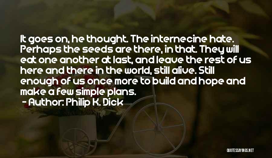 Seeds Of Hope Quotes By Philip K. Dick