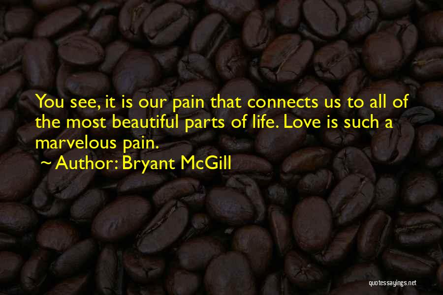 Seeing Beauty In Life Quotes By Bryant McGill