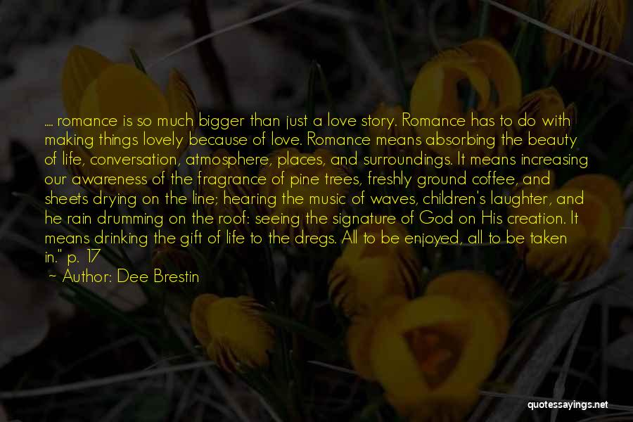Seeing Beauty In Life Quotes By Dee Brestin