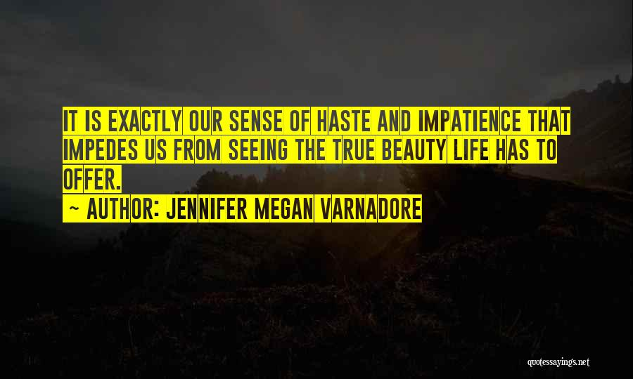 Seeing Beauty In Life Quotes By Jennifer Megan Varnadore