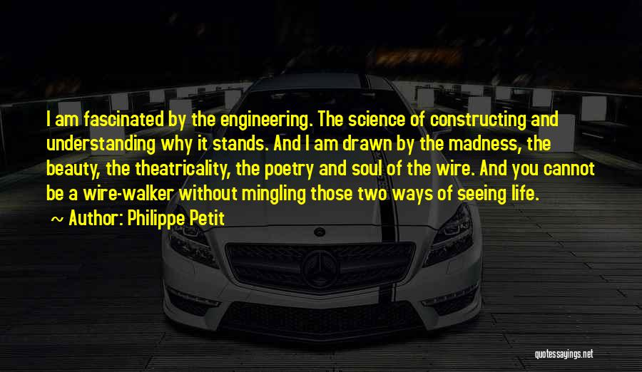 Seeing Beauty In Life Quotes By Philippe Petit