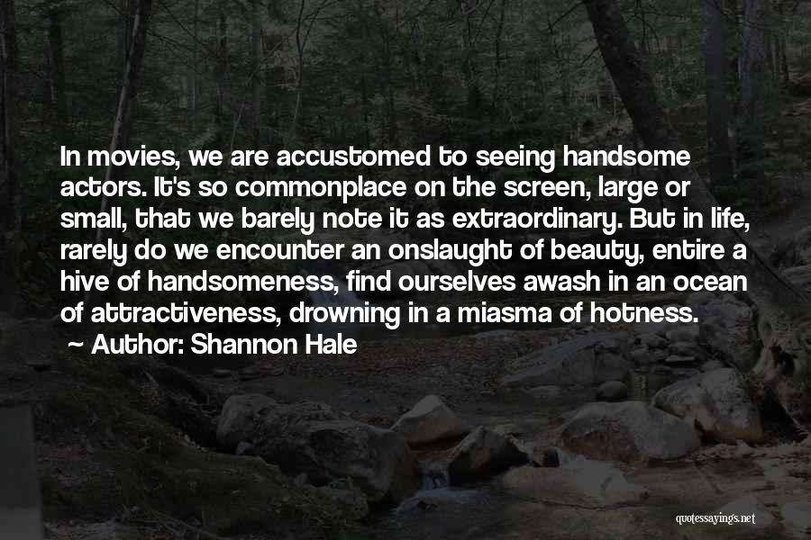 Seeing Beauty In Life Quotes By Shannon Hale